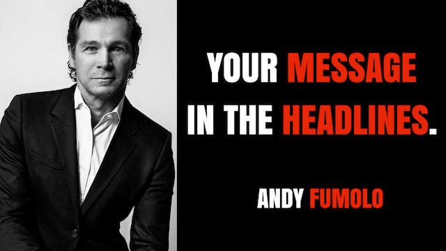YOUR MESSAGE IN THE HEADLINES - ANDY FUMOLO