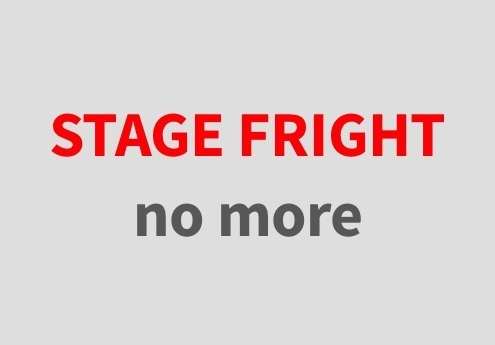 conquer stage fright