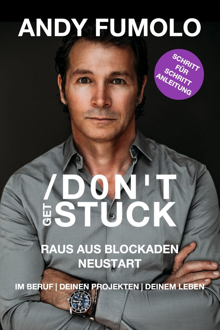 raus aus Blockaden Andy Fumolo Buch Don't Get Stuck